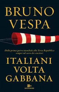 """""""Italiani Voltagabbana"""" di Bruno Vespa edito da Rai Eri Montadori"""