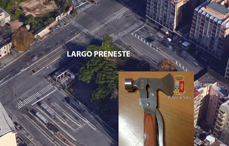 Largo Preneste a Roma dove è avvenuto l'episodio. Nel riquadro l'accetta usata per minacciare i passeggeri